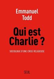Emmanuel Todd, Qui est Charlie ?, Paris : Seuil, 2015.